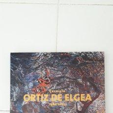 Libros: LIBRO CARMELO ORTÍZ DE ELGEA. 1980-2003. Lote 240144700