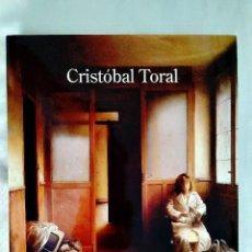 Libros: CRISTÓBAL TORAL - CATÁLOGO EXPOSICIÓN CENTRO CULTURAL DE LA VILLA DE MADRID. Lote 240285865