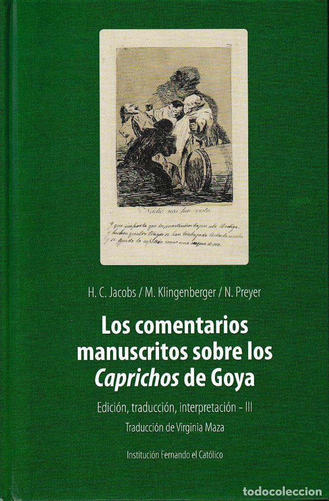 LOS COMENTARIOS MANUSCRITOS SOBRE LOS CAPRICHOS DE GOYA VOL. III (VV.AA) I.F.C. 2020 (Libros Nuevos - Bellas Artes, ocio y coleccionismo - Pintura)
