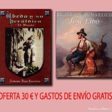 Libros: ÚBEDA Y SU HERÁLDICA + EL PINTOR ROMÁNTICO JOSE ELBO. Lote 243532800