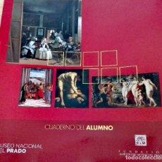 Libros: MUSEO DEL PRADO - CUADERNO DEL ALUMNO. Lote 245357130