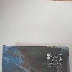 Libros: DE SUR A SUR MIGUEL CARINI CATÁLOGO DE EXPORTACIÓN MUSEO DE ARTE CONTEMPORÁNEO DE PUERTO RICO 2007. Lote 245389685