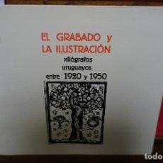 Libros: XILOGRAFOS URUGUAYOS,EL GRABADO Y LA ILUSTRACION ENTRE 1920 Y 1950. Lote 245413050