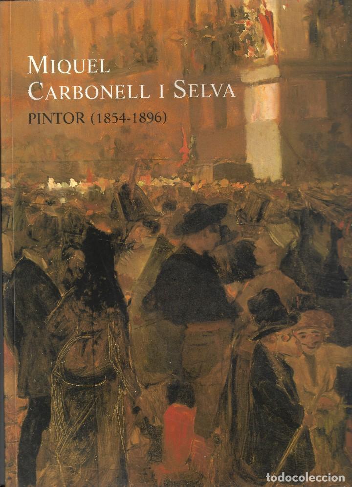 MIQUEL CARBONELL PINTOR 1854 1896 (Libros Nuevos - Bellas Artes, ocio y coleccionismo - Pintura)