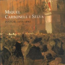Libros: MIQUEL CARBONELL PINTOR 1854 1896. Lote 246344575