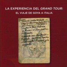 Libri: LA EXPERIENCIA DEL GRAND TOUR: EL VIAJE DE GOYA A ITALIA (RAQUEL GALLEGO GARCÍA) CORREOS 2020. Lote 248463475