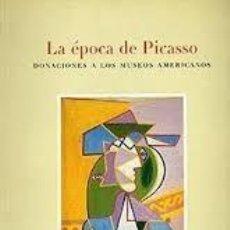 Libros: LA ÉPOCA DE PICASSO. DONACIONES A LOS MUSEOS AMERICANOS. Lote 249132715