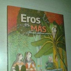 """Libros: LIBRO """"EROS ES MÁS. ENSAYOS SOBRE ARTE Y EROTISMO"""". Lote 251267645"""