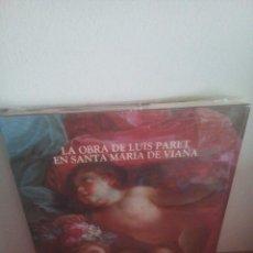 Libros: LA OBRA DE LUIS PARET EN SANTA MARÍA DE VIANA - NAVARRA - JUAN CRUZ LABEAGA - PRECINTADO. Lote 251933160