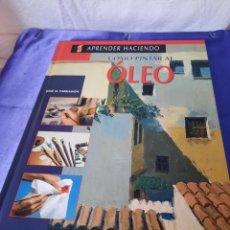 Libros: COMO PINTAR AL OLEO DE PARRAMON.. Lote 252555795