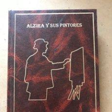 """Livres: LIBRO """"ALZIRA Y SUS PINTORES"""" DE MARIA AMPARO OLIVARES ESTRUCH. Lote 252631915"""