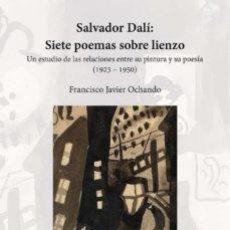 Livres: SALVADOR DALÍ: SIETE POEMAS SOBRE LIENZO. (1923 - 1950). Lote 252798470