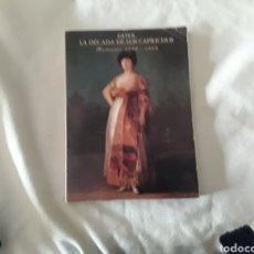 Libros: GOYA LA DÉCADA DE LOS CAPRICHOS. Lote 253673840