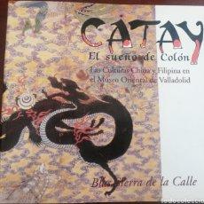 Libros: CATAY. EL SUEÑO DE COLÓN. Lote 253870740