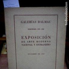 Livres: GALERIAS DALMAU.1929-1930 EXPOSICION DE ARTE MODERNO NACIONAL Y EXTRANJERO.NOVIEMBRE DE 1929. Lote 254333525