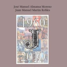 Libri: 50 AÑOS DE ARTES PLÁSTICAS EN JAÉN. CREACIÓN, MEDIOS Y ESPACIOS (1910-1960).JOSÉ MANUEL ALMANSA MORE. Lote 258185855