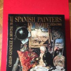 Libros: SPANISH PAINTERS IN ROME (1850-1900).CARLOS GONZALEZ Y MONSE MARTI.. Lote 258966680