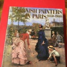 Libros: SPANISH PAINTERS IN PARIS (1850-1900).CARLOS GONZALEZ Y MONSE MARTI.. Lote 258968030