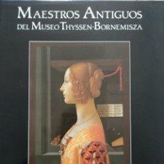 Libros: MAESTROS ANTIGUOS THYSSEN-BORNEMISZA. Lote 261196500