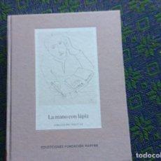 Libros: LA MANO CON EL LÁPIZ DIBUJOS DEL SIGLO XX. Lote 261264450