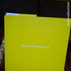 Libros: BENJAMIN PALENCIA.MATHEOS CORREDOR JOSE. OBRA SOBRE PAPEL.GALERIA LEANDRO NAVARRO.. Lote 261331240