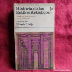 Libros: HISTORIA DE LOS ESTILOS ARTÍSTICOS: DESDE LA ANTIGÜEDAD HASTA EL GÓTICO. TOMO I - HATJE, URSULA (DIR. Lote 262765720