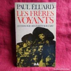 Libros: LES FRÈRES VOYANTS. ANTHOLOGIE DES ÉSCRITS SUR L'ART - ÉLUARD, PAUL. Lote 262765745