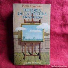 Libros: HISTORIA DE LA PINTURA FRANCESA - FRANCASTEL, PIERRE. Lote 262765750