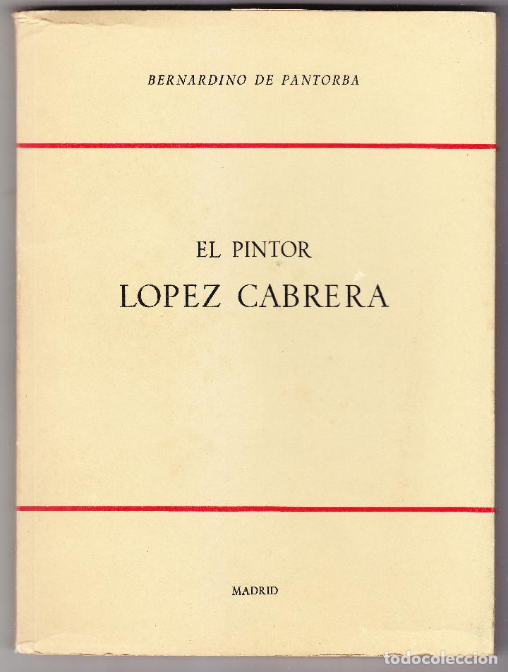 3 LIBROS DE BERNARDINO DE PANTORBA PINTORES VELÁZQUEZ,LOPEZ CABRERA,JIMENEZ ARANDA - VER DESCRIPCIÓN (Libros Nuevos - Bellas Artes, ocio y coleccionismo - Pintura)