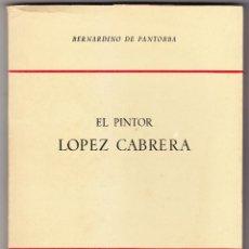 Libros: 3 LIBROS DE BERNARDINO DE PANTORBA PINTORES VELÁZQUEZ,LOPEZ CABRERA,JIMENEZ ARANDA - VER DESCRIPCIÓN. Lote 262847140