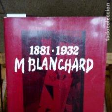 Libros: SALAZAR MARIA JOSE.MARIA BLANCHARD,1881-1932.. Lote 262906700