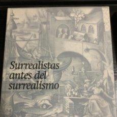 Libri: SURREALISTAS ANTES DEL SURREALISMO. CATÁLOGO DE LA EXPOSICIÓN JUAN MARCH (2013). Lote 264795934