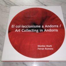 Libros: EL COL.LECCIONISME A ANDORRA. ART COLLECTING IN ANDORRA. LIBRO MARTÍ-ROMERO. Lote 267734154