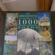 Libros: LIBRO LOS IMPRESIONISTAS EN 1000 FOTOS. Lote 268273274
