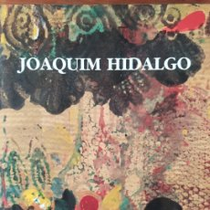 Libros: JOAQUIM HIDALGO. LIBRO SOBRE LA OBRA DEL ARTISTA.. Lote 269683733