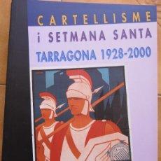 Libros: LIBRITO CARTELISMO Y SEMANA SANTA 1928 -2000 TARRAGONA - CATALAN CM. Lote 269758893