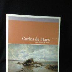Libros: LIBRO DE ARTE ,CARLOS DE HAES ,EN EL MUSEO DEL PRADO 1826 -1898. Lote 269821413