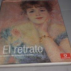 Libros: EL RETRATO, OBRAS MAESTRAS ENTRE LA HISTORIA Y LA ETERNIDAD. Lote 269978298
