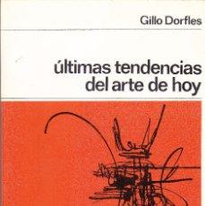 Libros: ULTIMAS TENDENCIAS DEL ARTE DE HOY DE GILLO DORFLES - (ABSTRACTO, POP ART, ZEN, ETC. OCASIÓN. Lote 273738533