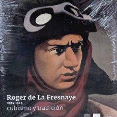 Libros: ROGER DE LA FRESNAYE: 1885 - 1925. CUBISMO Y TRADICIÓN. Lote 275872593
