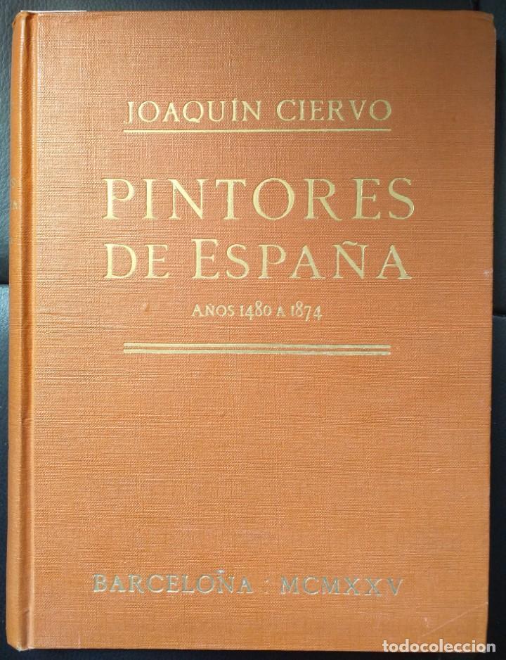 PINTORES DE ESPAÑA AÑOS 1480 A 1874 (Libros Nuevos - Bellas Artes, ocio y coleccionismo - Pintura)