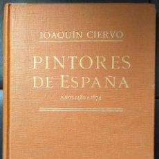 Libros: PINTORES DE ESPAÑA AÑOS 1480 A 1874. Lote 276399198
