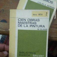 Libros: LIBRO CIEN OBRAS MAESTRAS DE LA PINTURA M. OLIVAR LIBRO RTV 2 1970 ED. SALVAT L-26058. Lote 277499238