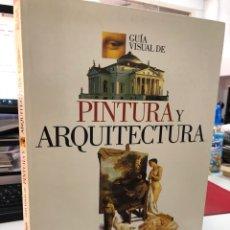 Libri: GUIA VISUAL DE PINTURA Y ARQUITECTURA. Lote 280926073