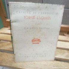 Libri: TORNE-ESQUIUS .CATALEG DE L´EXPOSICIO A LES GALERIES DLMAU.BARCELONA 1916.. Lote 284451978