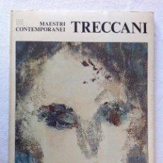 Libros: TRECCANI. LIBRETO DE LA OBRA DE TRECCANI. MAESTRO CONTEMPORANEI (1976). 34X24 CM. BUEN ESTADO. Lote 284702703