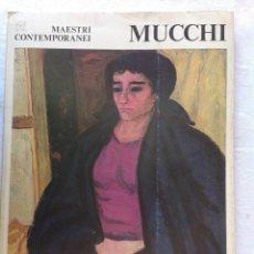 Libros: MUCCHI. LIBRETO DE LA OBRA DE MUCCHI. MAESTRO CONTEMPORANEI (1977). 32X24 CM. BUEN ESTADO. Lote 284703073
