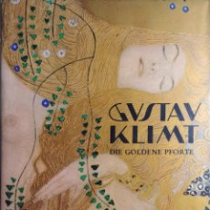 Libros: GUSTAV KLIMT : DIE GOLDENE PFORTE : WERK, WESEN, WIRKUNG / OTTO BREICHA. GALERIE WELZ, 1978.. Lote 285672913