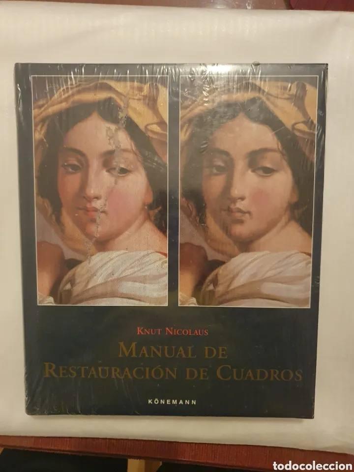 MANUAL DE RESTAURACIÓN DE CUADROS. KNUT NICOLAUS PRECINTADO / A ESTRENAR (Libros Nuevos - Bellas Artes, ocio y coleccionismo - Pintura)