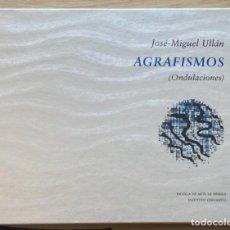 Libros: JOSÉ-MIGUEL ULLÁN-AGRAFISMOS (ONDULACIONES). Lote 288884418